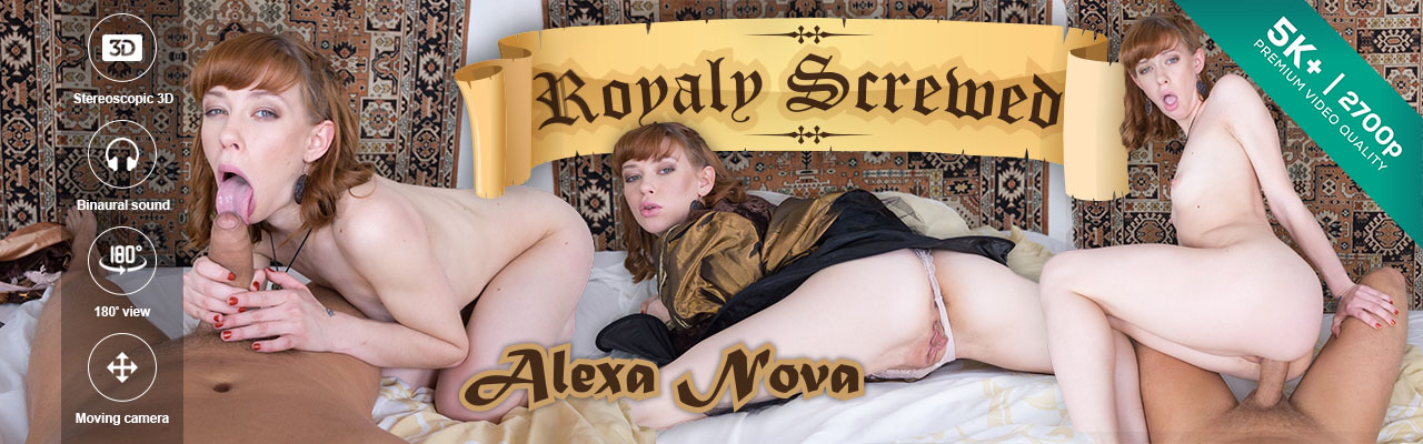 Czech VR porn - Royaly Screwed by Alexa Nova